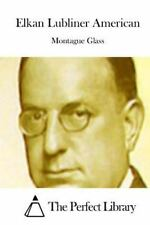 Elkan Lubliner American by Montague Glass (2015, Paperback)