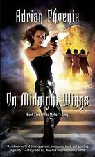 NEW On Midnight Wings: Book Five of The Maker's Song by Adrian Phoenix