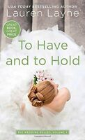 To Have and to Hold (Wedding Belles) by Lauren Layne