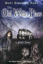 The Old Willis Place by Mary Downing Hahn (2007, Paperback)