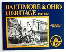 BALTIMORE & OHIO HERITAGE 1945-1955 John Krause & Ed Crist 1986 ILLUSTRATED - D