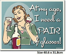 At My Age I need A Pair Of Glasses Tin Sign 2012 Made in USA