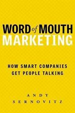 Word of Mouth Marketing : How Smart Companies Get People Talking-FREE SHIP!