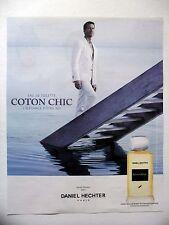 PUBLICITE-ADVERTISING :  Daniel HECHTER Coton Chic  2015  James Denton,Parfum