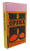 Stephen Williams COME TO THE OPERA  1st Edition 1st Printing