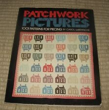 Patchwork Pictures 1001 Patterns for Piecing, Carol LaBranche