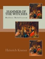 Hammer of the Witches - Malleus Maleficarum: Hammer of the Witches : Malleus...