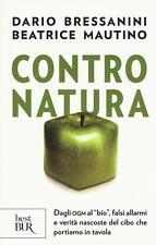 Contro natura. Dagli OGM al «bio», falsi allarmi e verità... - Bressanini Dar...