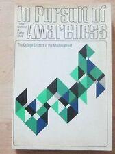 IN PURSUIT OF AWARENESS College Student Modern World Book Esther Kronovet 1967