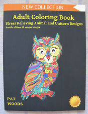 ADULT COLORING BOOK: STRESS RELIEVING ANIMALS OWLS UNICORNS Pat Woods **NEW**