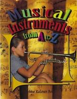 Musical Instruments From A To Z (alphabasics): By Bobbie Kalman