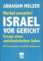 Merkel erwache! Israel vor Gericht von Abraham Melzer (2015)  #h05