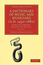 A Dictionary of Music and Musicians (A.D. 1450-1880) 5 Volume Paperback Set: A D