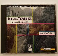 DOUGLAS TROWBRIDGE - Songs Unspoken (CD) Music For Your Personal Retreat
