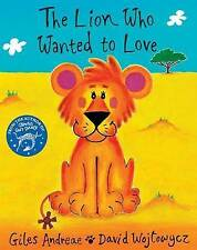 THE LION WHO WANTED TO LOVE., Andreae, Giles., Used; Very Good Book