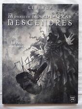 Monsieur Mardi-Gras Descendres - T3 - Le Pays des Larmes - Liberge - EO