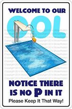 "*Aluminum* Welcome To Our Ool Notice There Is No Pee 8""x12"" Metal Sign Ns 755"