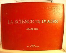 La science en images Jacques Noirot La librairie mondiale Paul Paclot 1907
