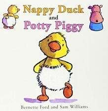 Nappy Duck and Potty Piggy by Bernette Ford (Board book, 2014)
