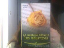 """Gerard Morel """"LA MUSIQUE ADOUCIT LES MEURTRES"""""""