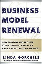 Business Model Renewal: How to Grow and Prosper by Defying Best-ExLibrary