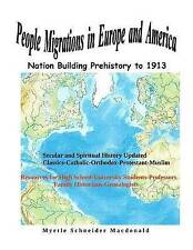NEW People Migrations in Europe and America: Nation Building Prehistory to 1913