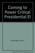 Coming to Power Critical Presidential El by Schlesinger, Arthur