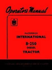 International McCormick B-250 B250 Diesel Tractor Owner Operators Manual IH