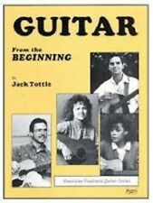 Guitar From the Beginning: A Beginner's Guitar Instruction Book by Jack Tottle