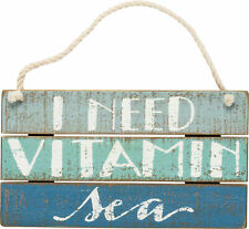 I Need Vitamin Sea Decorative Hanging Wooden Sign from Primitives by Kathy