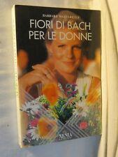 FIORI DI BACH PER LE DONNE Barbara Mazzarella Xenia Edizioni 1996 libro di per