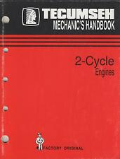 TECUMSEH TWO CYCLE ENGINES form 692508 MECHANIC'S MANUAL (542)