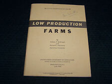 1953 Dept of Agriculture Info Bulletin 108 Low Production Farms 87 pgs