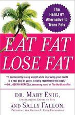 Eat Fat, Lose Fat: The Healthy Alternative to Tran