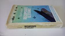 CLIVE CUSSLER - RECUPERATE IL TITANIC - RIZZOLI - 1A EDIZIONE 1977 - RM45
