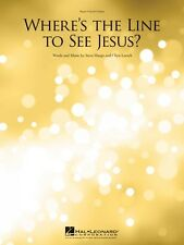 Where's the Line to See Jesus? Sheet Music Piano Vocal NEW Chris Loesc 000354169