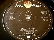 "IRONHORSE - SWEET LUI-LOUISE      7"" VINYL"
