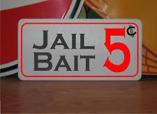 JAIL BAIT 5 CENTS Metal Sign