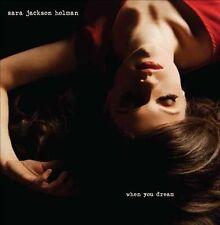 SARA JACKSON-HOLMAN - When You Dream - CD **BRAND NEW/STILL SEALED**