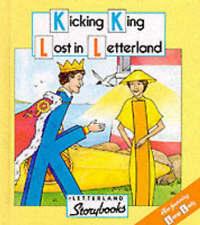 Letterland Storybooks: Kicking King Lost in Letterland (Hardback)