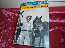 Adventures Unbridled-Moyra Williams -1960 HC DJ 1st Ed training horses w/o bit