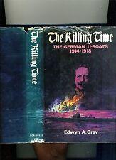 MILITARY C-THE KILLING TIME-GERMAN U-BOATS 1914-18-GRAY. HB/DJ 1972 VG-FREE S&H