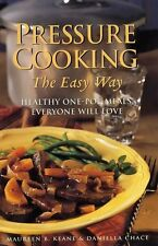 Pressure Cooking the Easy Way: Healthy One-Pot Mea