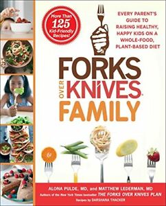 Forks Over Knives Family: Every Parent's Guide to Raising Hea... by Pulde, Alona