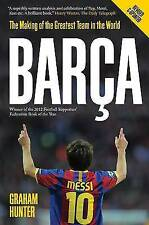 Barca: The Making of the Greatest Team in the World by Graham Hunter...