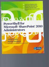 PowerShell for Microsoft SharePoint 2010 Administrators by Niklas Goude and...