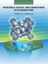 Materials Science and Engineering : An Introduction by William D., Jr....