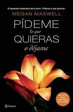 Pdeme lo que quieras o djame Pideme Lo Que Quieras Spanish Edition