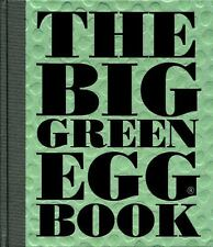 The Big Green Egg Book: Cooking on the Big Green Egg COOKBOOK BBQ GRILL SMOKER