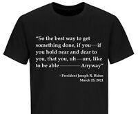 Joe Biden Funny Quote T-shirt Trump 2024 Political T Shirts Funny Biden Shirts
